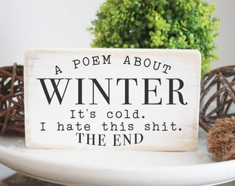 """A poem about winter / funny  wood sign / tiered tray sign / 3.5x6"""""""