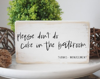 """please don't do coke in the bathroom / funny bathroom sign / 3.5x6"""" / mini wooden sign"""