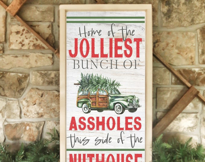 """Jolliest bunch sign / Home of the jolliest bunch of assholes this side of the nuthouse framed wood Christmas sign /  14x28"""""""
