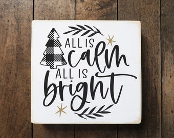 """all is calm all is bright wood sign / black plaid / Christmas decoration / tiered tray decor / 5.5x6"""""""