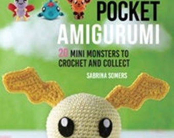 Pocket Amigurumi: 20 Mini Monsters to Crochet and Collect by ... | 270x340