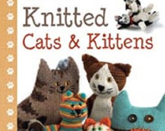 Knitted cats and kittens is a pattern book for knitting catlovers published by Searchpress ISBN 9781844488469
