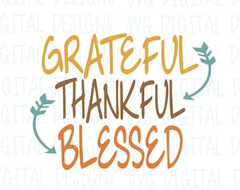Grateful Thankful Blessed SVG Dxf Eps Png, Thanksgiving SVG, Fall Quote SVG text cut files Digital Cutting files for Silhouette Cricut