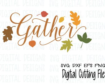 Thanksgiving SVG, Gather Fall Leaves script cut file, Svg Dxf Eps Png Digital Cutting files for Silhouette, Cricut  Fall SVG Commercial Use
