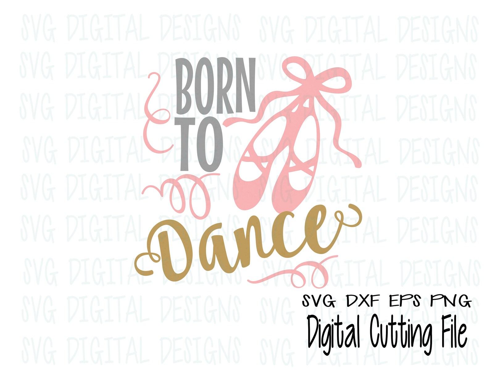 born to dance svg cut file design, ballerina dance shoe saying for silhouette, cricut & more ballet dance cutting files, svg dxf