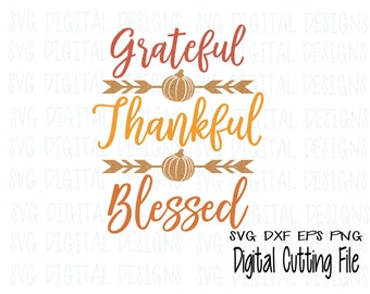 Grateful Thankful Blessed SVG Dxf Eps Png, Thanksgiving SVG, Fall Quote SVG script cut files Digital Cutting files for Silhouette Cricut