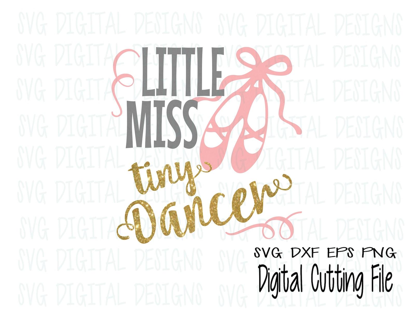 little miss tiny dancer svg cut file design, ballerina ballet shoe dance file for silhouette cricut & more cutting files, svg dx