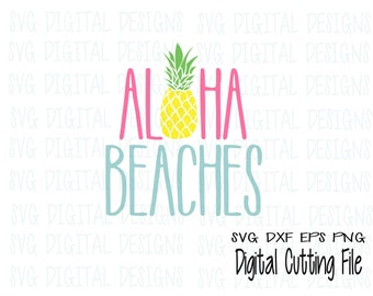 Aloha Beaches SVG File, Summer Pineapple Silhouette Cut File, Cricut Clipart, Vinyl Decal/Shirt Design svg dxf eps png Digital Download