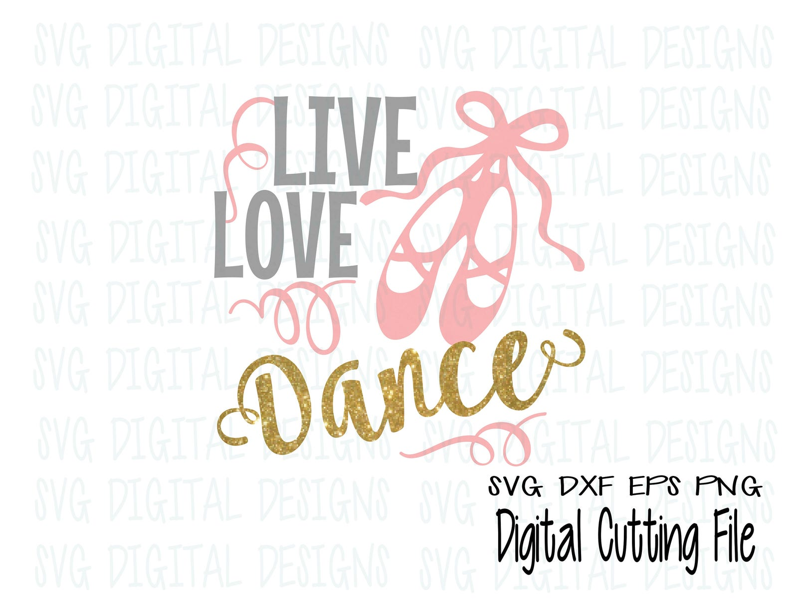 live love dance svg cut file design, ballerina ballet shoe dancing files for silhouette cricut & more, dance cutting files, svg