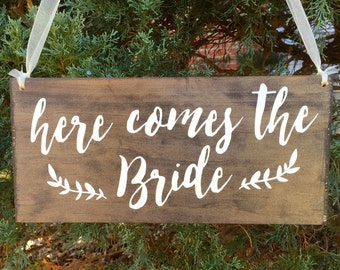 Here comes the Bride - Wood Wedding Sign - Ring Bearer Sign - Custom Wedding Sign -  Here Comes the Bride Sign - Custom Sign