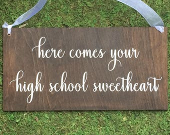 here comes your High School sweetheart -  Here comes the Bride Sign - Wedding sign - Here comes the Bride sign - custom sign