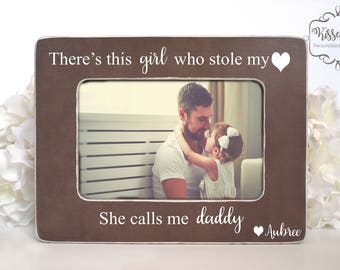 Dad Gift From Daughter Frame New Theres This Girl Who Stole My Heart She Calls Me Daddy Picture 4x6