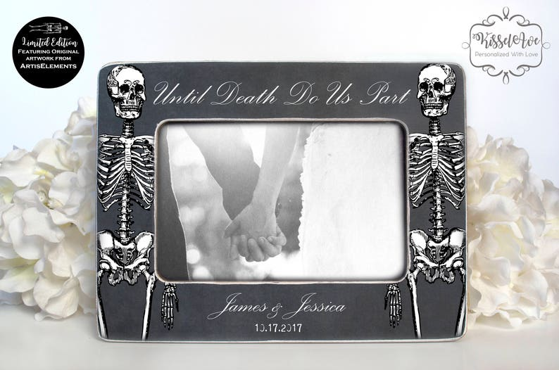 Until Death Do Us Part Wedding Picture Frame Engagement Frame Anniversary  Frame Halloween Wedding Gothic Wedding 4x6 Personalized Frame