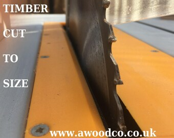 TIMBER cut to size Service - quote to cut Hard/soft wood, planed or rough -