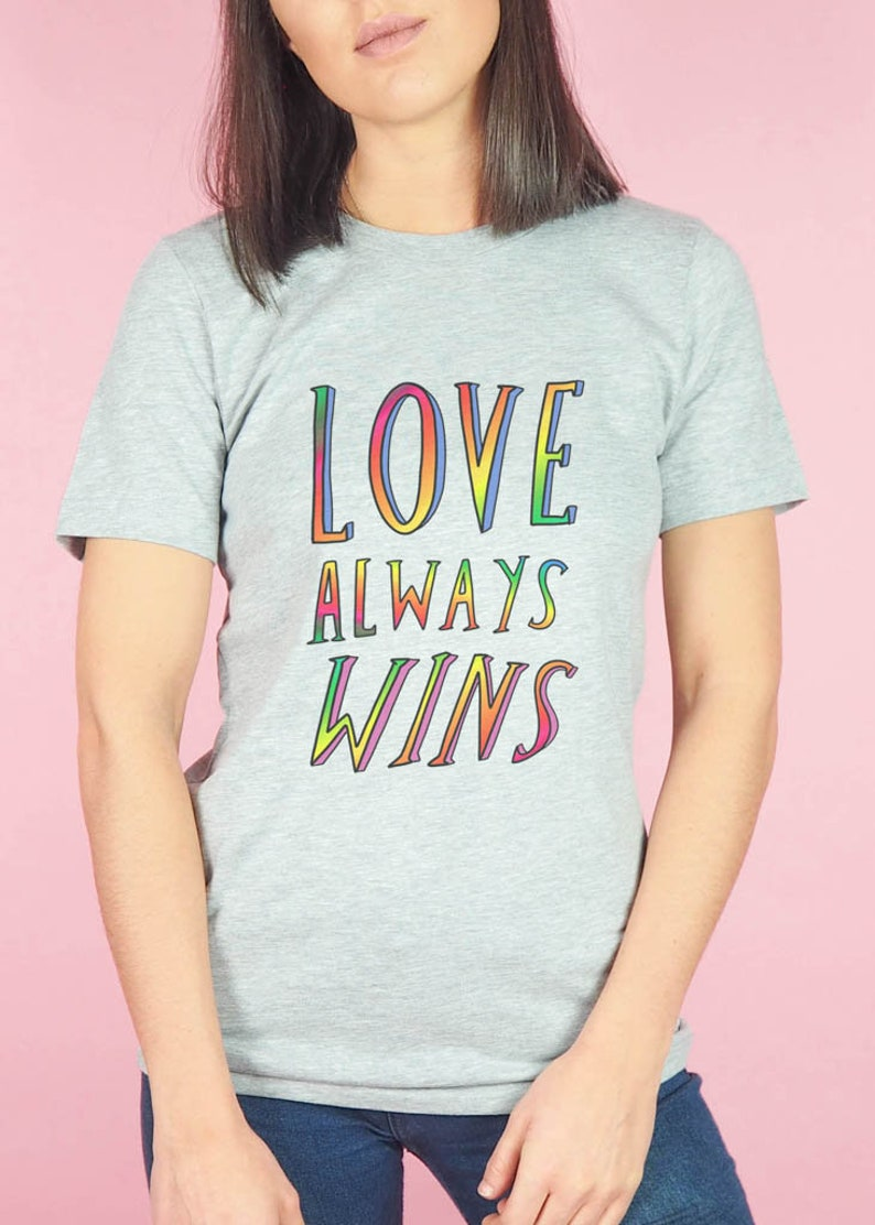 Love Always Wins Tshirt Pride Tshirt Gay Shirt Pride Etsy