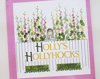 Holly's Hollyhocks Children's Book - Signed Copy by the Illustrator