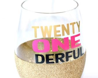 21st Birthday Gift / 21st Birthday Gift for Her / 21st Birthday Wine Glass / 21 Birthday Glitter Wine Glass / Twenty One Derful Wine Glass