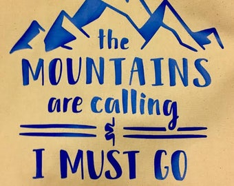 The Mountains are Calling and I Must Go - Tote Bag