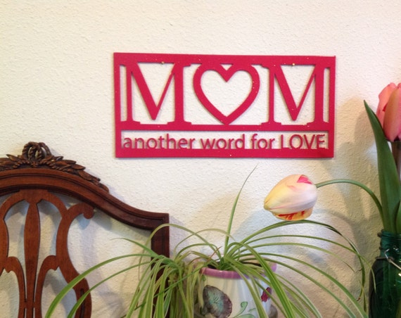 Mom sign metal wall art, Mom another word for love, Mother's day gift, unique unusual gift for mom, mom metal sign for wall, wall decor