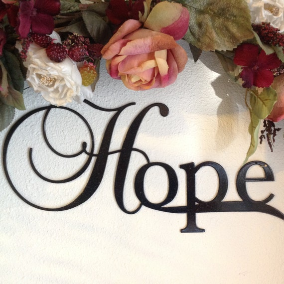 the word hope in a beautiful font made from 14 gauge metal, powder-coated, inspirational metal wall art, hope sign to hang on your wall,