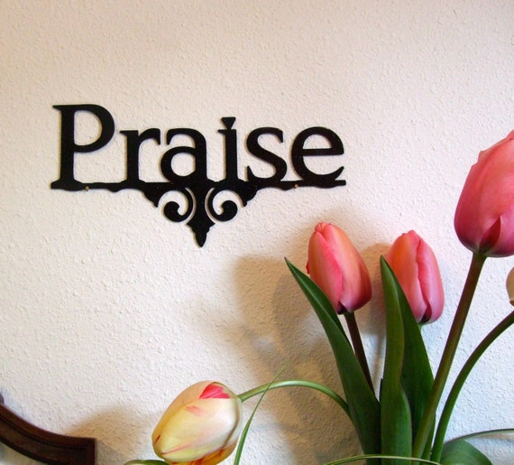 Praise sign metal wall art, Christian home wall decor, inspirational gift, Christian wall art, praise home decor, Christian metal art gift