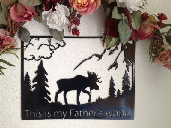 moose, home decor, wall art, nature, wall hanging, moose in woods, This is my Father's world, Christian home decor, nature lover, wall decor
