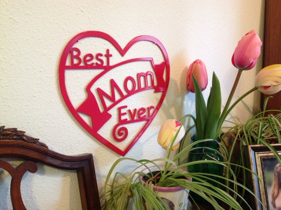 mother's day gift metal art, best mom ever wall art, mother's day present, fancy metal sign, wall decor,  present for mom