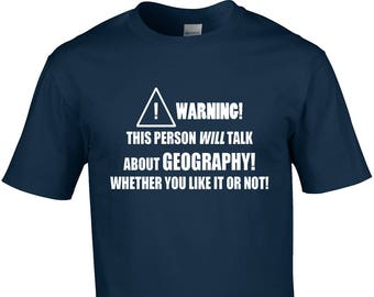 4f77b89d Geography Mens T-Shirt Warning This Person Will Talk About Funny Subject  School University Lecturer Gift Idea Cool Joke Geographer Teacher