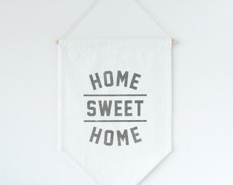 Home Sweet Home Banner Flag,  Home Sweet Home Wall Flag, Quote Banner, Canvas Banner, Housewarming Gift, Hostess Gift