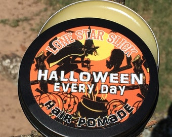 All New Recipe HALLOWEEN EVERY DAY Limited Edition 4oz Oil Based Hair Pomade Rockabilly Styling Wax Grease Dixie Cowboy Lone Star Slick