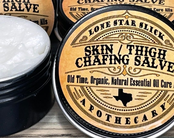 Anti CHAFING SALVE Skin Thigh Chub Rub Runners Surfers Thick Folds Chafe Sensitive Balm Lone Star Slick Apothecary Organic Healing