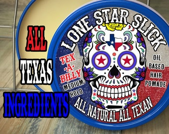 TEXABILLY Come & Slick It! ALL TEXAS Ingredients Strong Medium Light Hold Grease Natural Organic Oil Based Hair Pomade 4oz Lone Star Slick