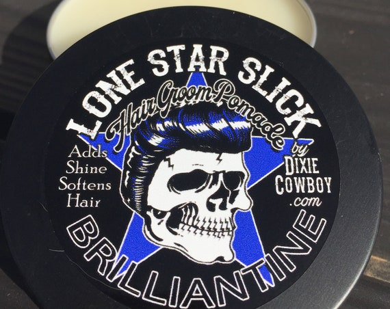 Lone Star Slick BRILLIANTINE 4oz Semi Solid HIGH SHINE Natural & Organic Hair Groom Pomade Rockabilly Grease Dixie Cowboy Styling Oil Topper