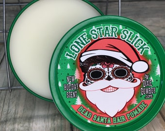 DEAD SANTA Hair POMADE Lone Star Slick Christmas Holiday Natural Organic 4oz Rockabilly Greaser Styling Wax Grease by Dixie Cowboy