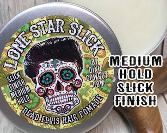 DEAD ELVIS Medium Hold POMADE Natural & Organic Hair Lone Star Slick by Dixie Cowboy 4oz Slick Finish Rockabilly Greaser Styling Grease