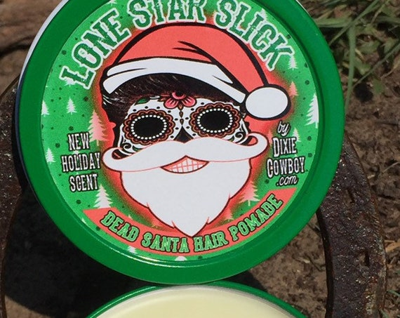 DEAD SANTA Hair POMADE Lone Star Slick Christmas Holiday Natural Organic 4oz Rockabilly Greaser Styling Wax Grease by Dixie Cowboy