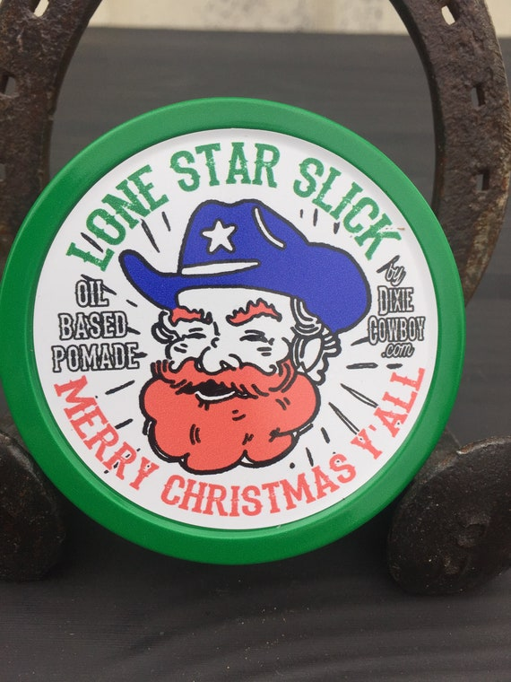 MERRY CHRISTMAS Y'ALL Hair Pomade Lone Star Slick Christmas Texas Holiday Natural Organic 4oz Rockabilly Greaser Wax Grease Dixie Cowboy