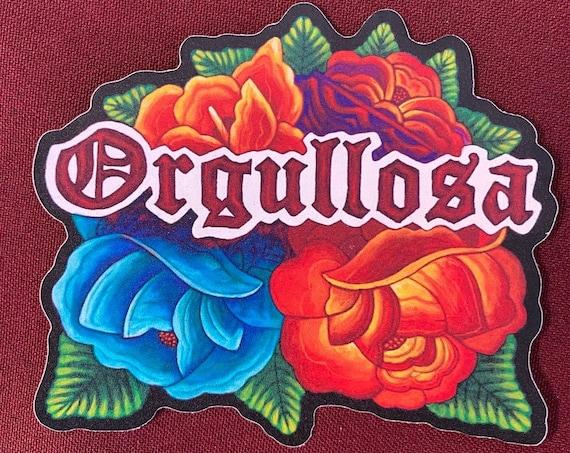 """Orgullosa Sticker (4"""" X 3.5"""")"""