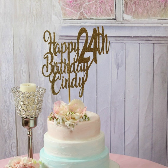 Happy Birthday Cake Topper Any Age Name 24th Birthday Party Etsy