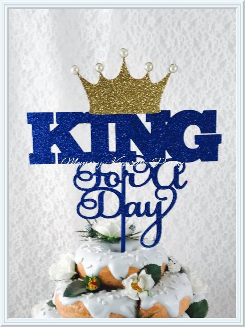 King For A Day Cake Topper Party