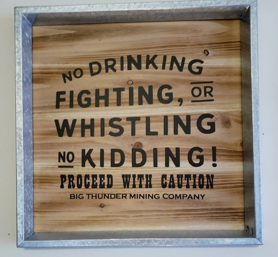 no whistling no fighting no kidding big thunder mountain etsy