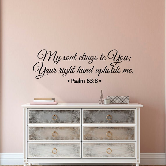 Bible Verse Vinyl Wall Decal Quote My Soul Clings To You Psalm | Etsy