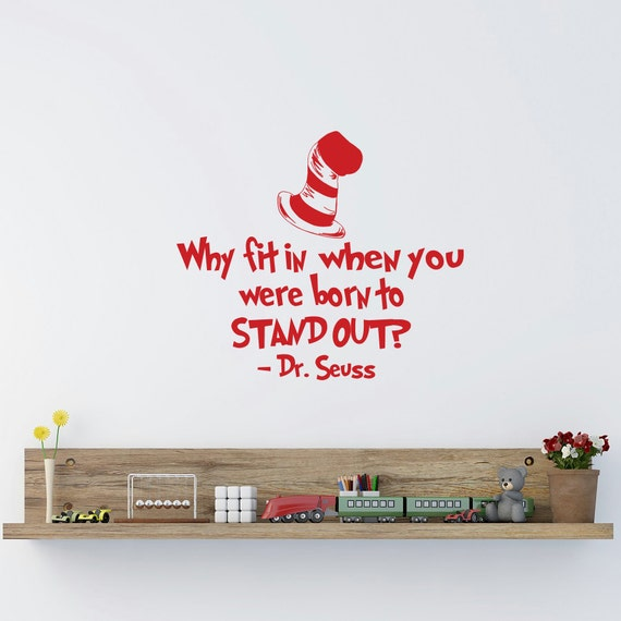 Dr Seuss Quotes Why Fit In When You Were Born To Stand Out Etsy