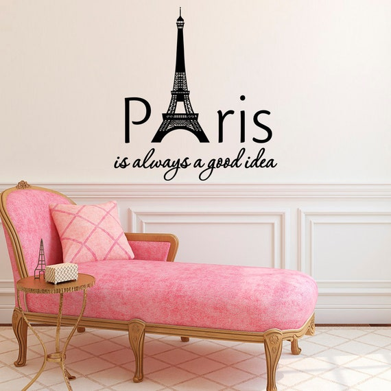 Wall Decal Paris Is Always A Good Idea Inspirational Quote Etsy