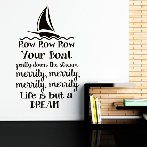 Wall Decal Row Row Row Your Boat Nursery Song Quote Nursery Etsy Awesome Boat Quotes