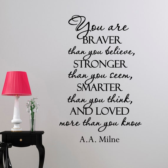 Wall Decal Quote You Are Braver Than You Believe Stronger Than Etsy