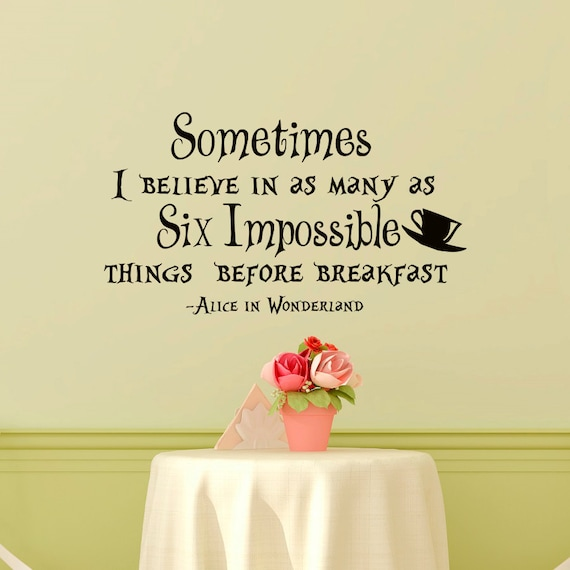 Wall Decal Alice In Wonderland Quote Sometimes I Believe In As Etsy