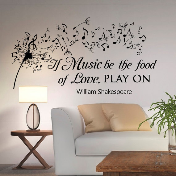 Dandelion Wall Decal Music Quotes If Music Be The Food Of Love Etsy Amazing Musical Love Quotes