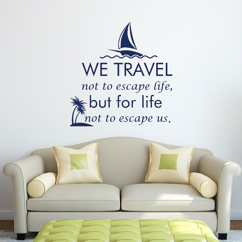 wall decal we travel not to escape life but for life not to | etsy