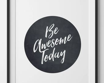 Be Awesome Today Inspirational Quote, Motivational Quote Wall Art, Black and White Decor, Minimalist Typography Quote Home, Digital Print